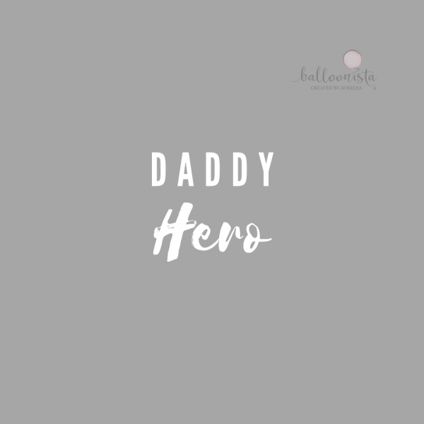 Balloonista Fathers Day Balloon Personalisation Daddy Hero