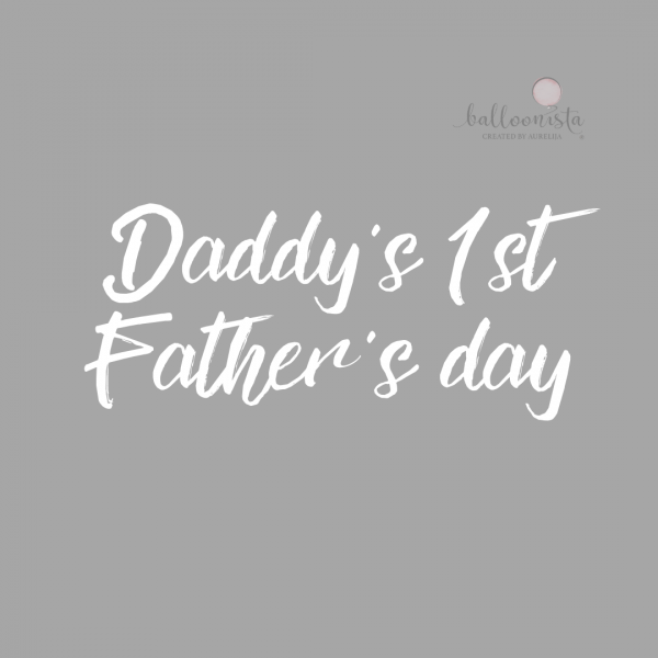 Balloonista Fathers Day Balloon Personalisation Daddys 1st Fathers Day